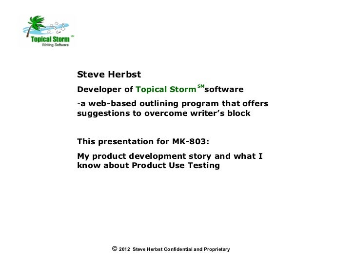 Steve Herbst                                           SMDeveloper of Topical Storm                    software-a web-base...