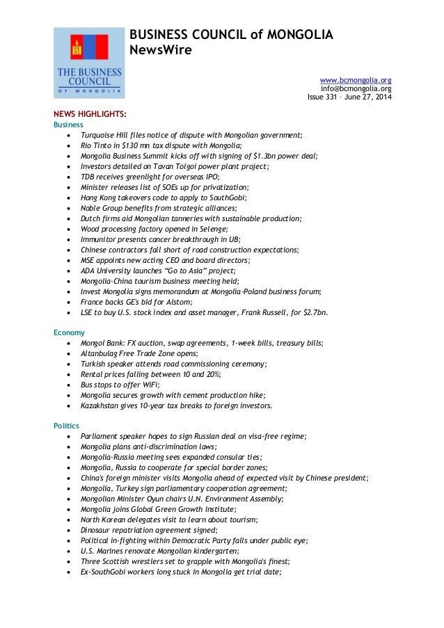 BUSINESS COUNCIL of MONGOLIA NewsWire www.bcmongolia.org info@bcmongolia.org Issue 331 – June 27, 2014 NEWS HIGHLIGHTS: Bu...