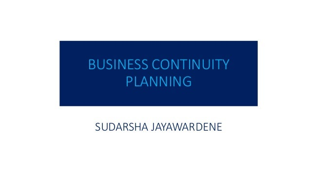 BUSINESS CONTINUITY PLANNING SUDARSHA JAYAWARDENE