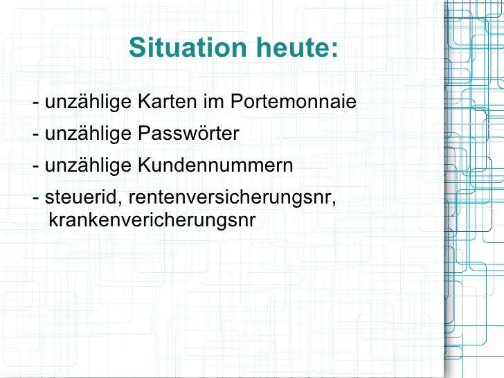Situation heute: <ul><li>- unzählige Karten im Portemonnaie