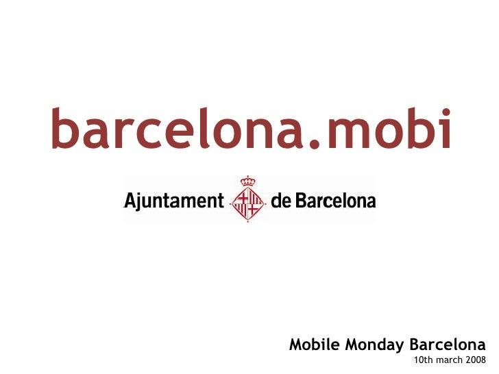 barcelona.mobi           Mobile Monday Barcelona                       10th march 2008