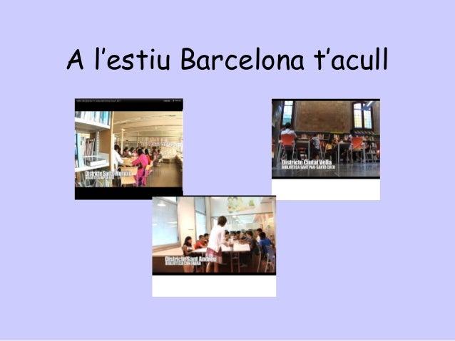 A l'estiu Barcelona t'acull