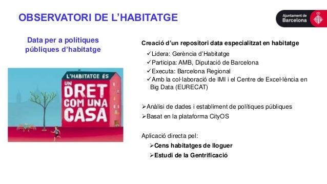 OBSERVATORI DE L'HABITATGE Creació d'un repositori data especialitzat en habitatge Lidera: Gerència d'Habitatge Particip...