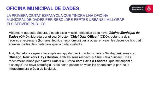 OFICINA MUNICIPAL DE DADES Mitjançant aquesta Mesura, s'estableix la missió i objectius de la nova Oficina Municipal de Da...