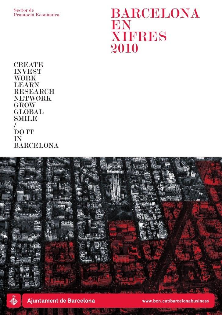 Sector de Promoció Econòmica   BARCELONA                      EN                      XIFRES                      2010 CRE...