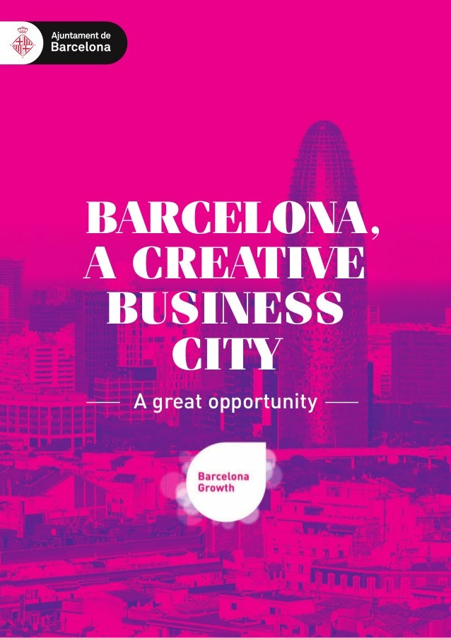 Barcelona  CONTACT US info@barcelonagrowth.cat  Top city for business  In a global economic climate  The cosmopolitan, div...