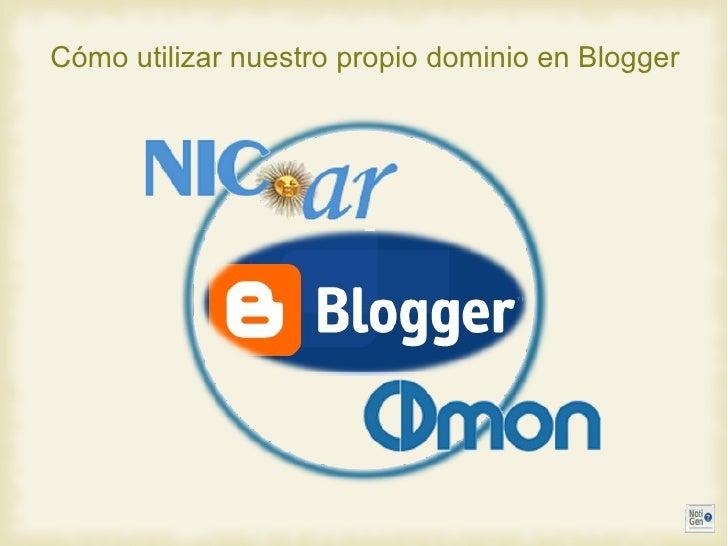 Cómo utilizar nuestro propio dominio en Blogger