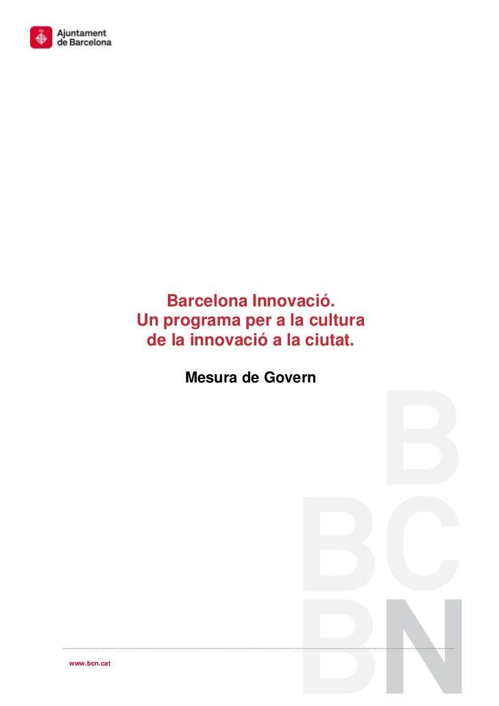 Barcelona Innovació.              Un programa per a la cultura               de la innovació a la ciutat.                 ...