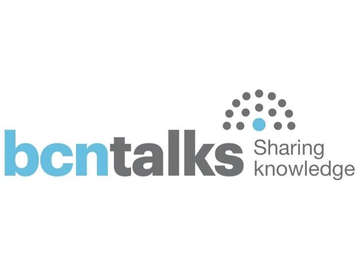 Qué es Bcn Talks?•   Un nou model per a la cobertura de congressos i    conferències.•   Tres territoris de comunicació: l...