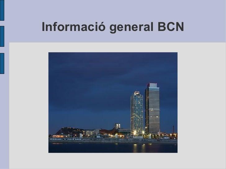 Informació general BCN