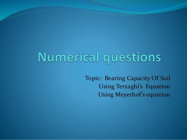 Topic: Bearing Capacity Of Soil Using Terzaghi's Equation Using Meyerhof's equation