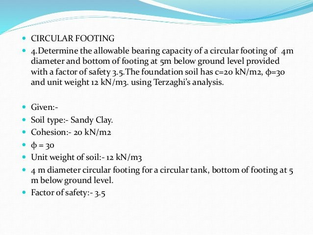  CIRCULAR FOOTING  4.Determine the allowable bearing capacity of a circular footing of 4m diameter and bottom of footing...