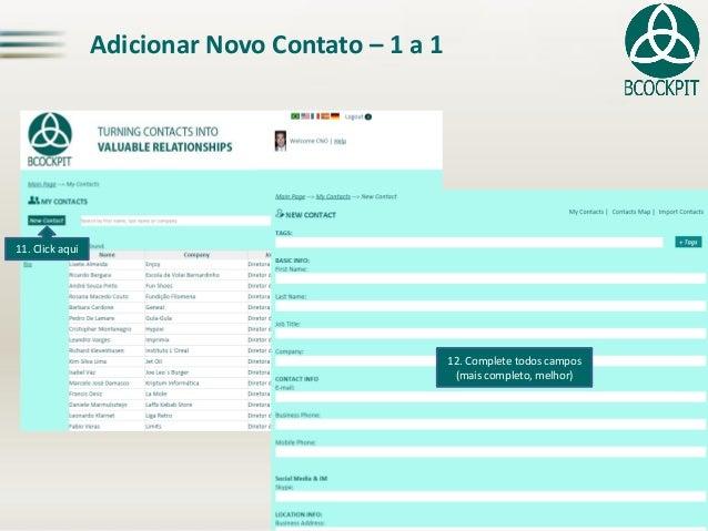 Adicionar Novo Contato –1 a 111. Clickaqui  12. Complete todos campos  (mais completo, melhor)