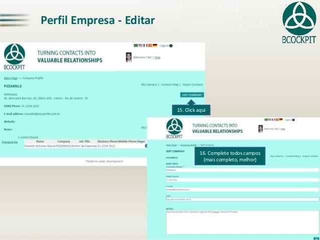 Perfil Empresa -Editar15. Clickaqui16. Complete todos campos(mais completo, melhor)