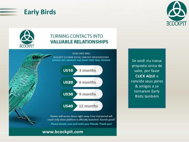 EarlyBirds  Se você viu nossa proposta única de valor, por favor CLICK AQUI e convide seus pares  & amigos a se tornarem E...