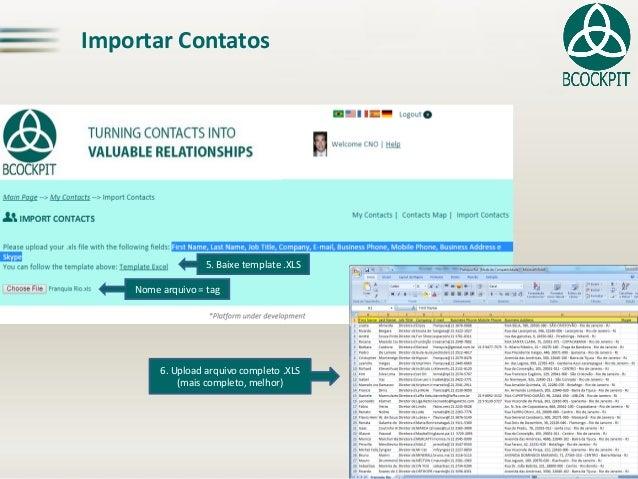 Importar Contatos6. Uploadarquivo completo .XLS(mais completo, melhor) Nome arquivo = tag  5. Baixe template.XLS