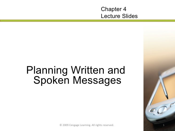 Planning Written and   Spoken Messages   © 2009 Cengage Learning. All rights reserved. Chapter 4 Lecture Slides