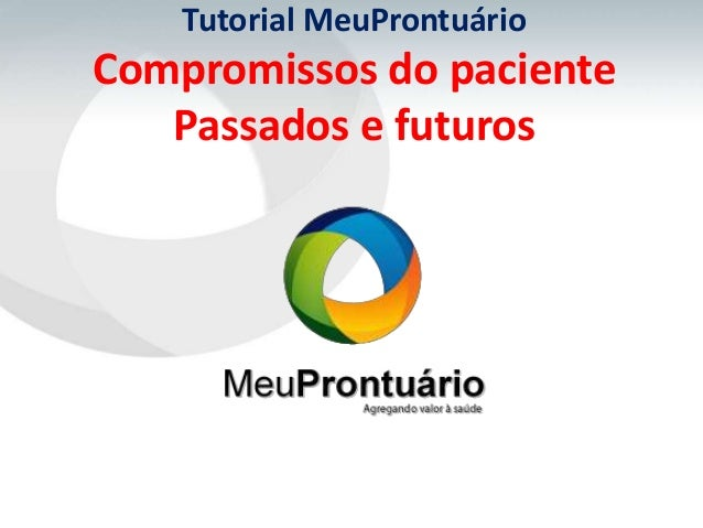 Tutorial MeuProntuárioCompromissos do pacientePassados e futuros