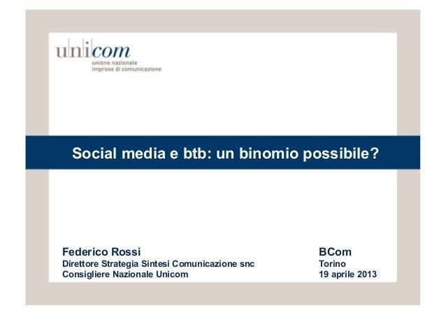 Social media e btb: un binomio possibile?Federico Rossi                                  BComDirettore Strategia Sintesi C...