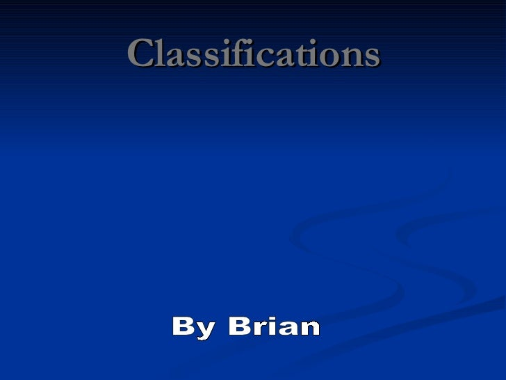 Classifications By Brian