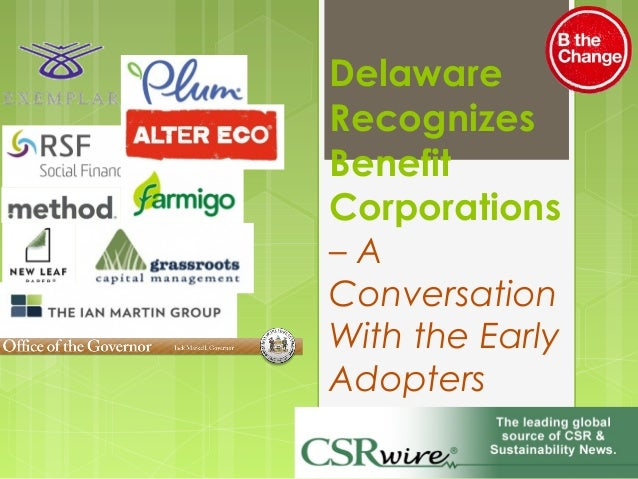Delaware Recognizes Benefit Corporations – A Conversation With the Early Adopters