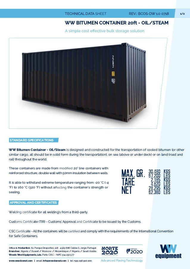 1/2TECHNICAL DATA REV.: BCOS-DW 1.0 0718 WW BITUMEN CONTAINER 20ft - OIL/STEAM STANDARD SPECIFICATIONS WW Bitumen Containe...