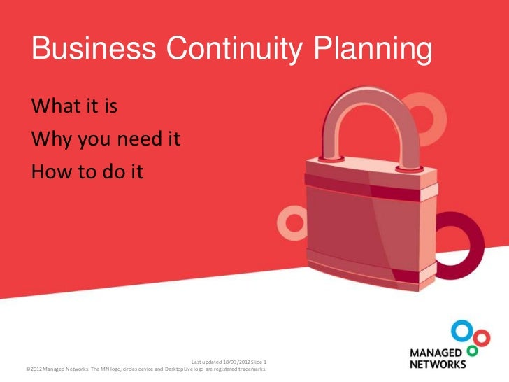 Business Continuity Planning What it is Why you need it How to do it                                                      ...