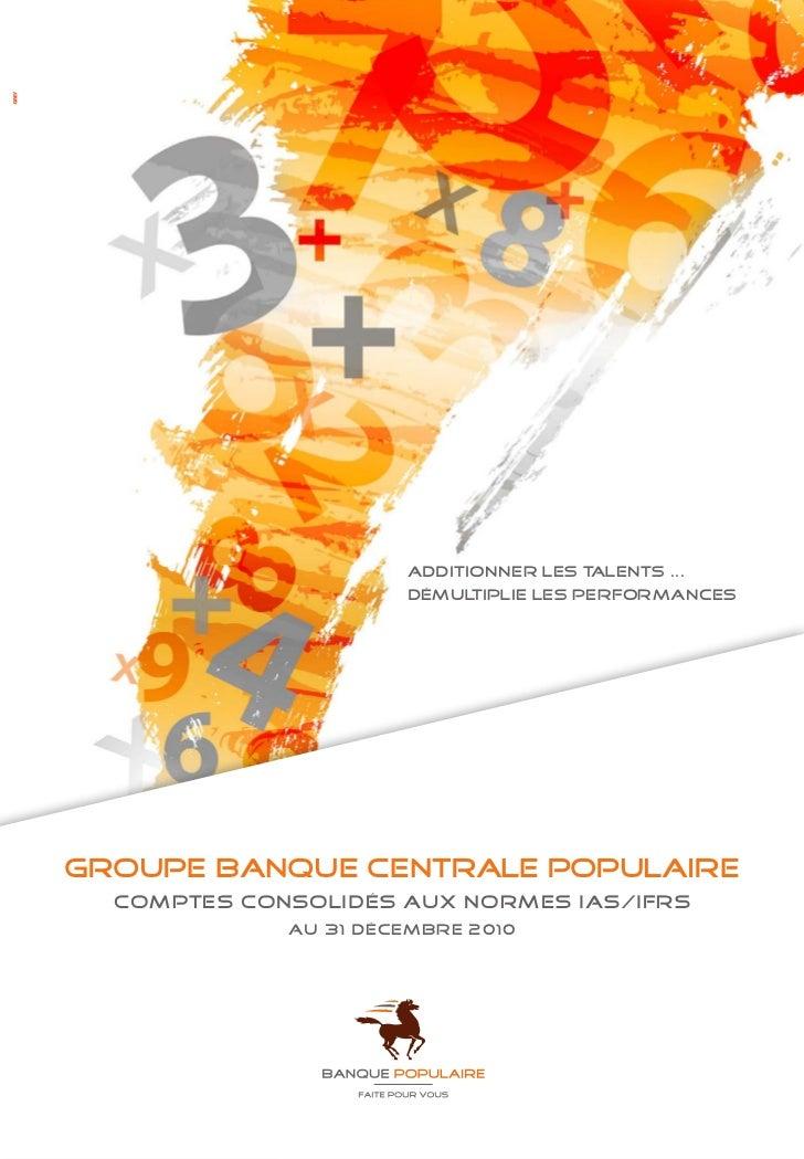 Additionner les t alents ...                      démul tiplie les performancesGroupe Banque centrale populaire  Comptes c...
