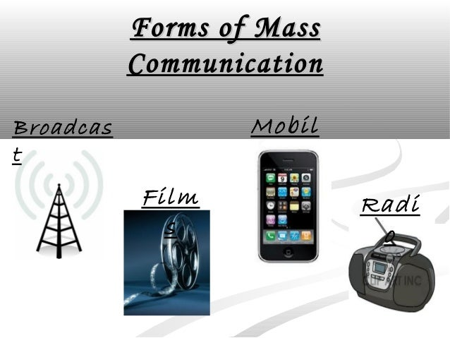 radio as a medium of mass communication Mass media studies include a more applied learning focus in areas of mass  communication, such as print, radio, television and new media, and their specific .