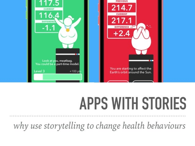 APPS WITH STORIES why use storytelling to change health behaviours