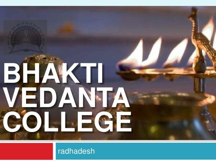 Bhaktivedanta college<br />radhadesh<br />