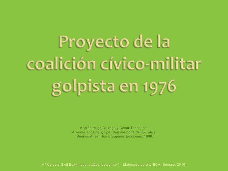 Mª Celeste Gigli Box (mcgb_br@yahoo.com.br) - Elaborado para ÚNICA (Berisso, 2010) Acorde Hugo Quiroga y César Tcach, ed.,...