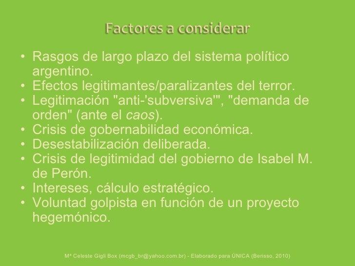 <ul><ul><li>Rasgos de largo plazo del sistema político argentino. </li></ul></ul><ul><ul><li>Efectos legitimantes/paraliza...