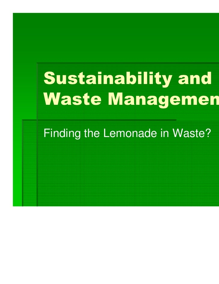 Sustainability andWaste Management -Finding the Lemonade in Waste?