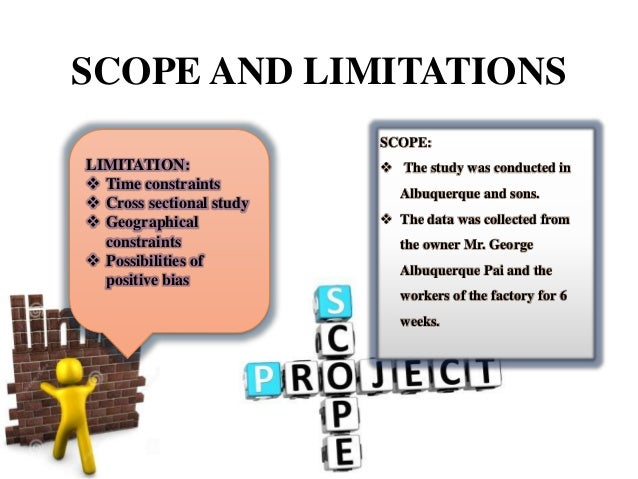 investigatory projects scope and limitation Scope: this was an investigation of how abraham lincoln was assassinated, including main suspects, evidence against the final, accused suspects, and apparent motives limitations: the investigation was limited to secondary sources only.