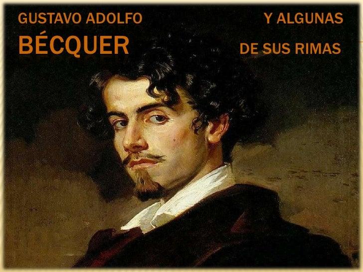 Gustavo Adolfo                              Y algunas Bécquer                de sus rimas<br />