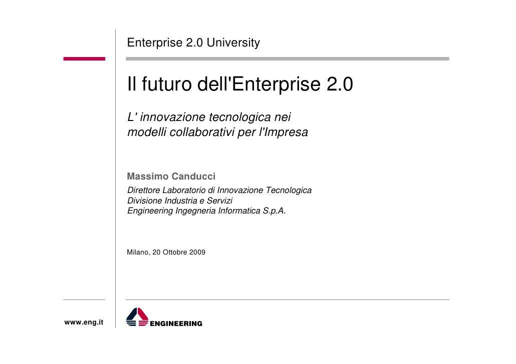 Enterprise 2.0 University                Il futuro dell'Enterprise 2.0              L' innovazione tecnologica nei        ...