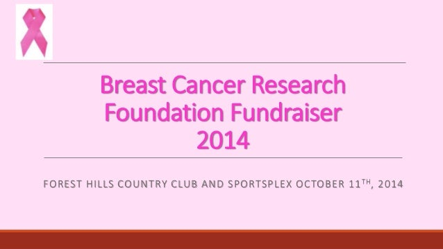 Breast Cancer Research  Foundation Fundraiser  2014  FOREST HILLS COUNTRY CLUB AND SPORTSPLEX OCTOBER 11TH, 2014