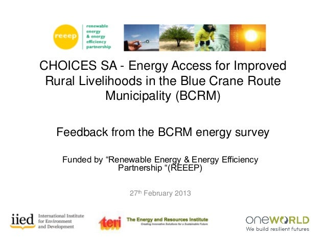 "Funded by ""Renewable Energy & Energy Efficiency Partnership ""(REEEP) 27th February 2013 CHOICES SA - Energy Access for Imp..."