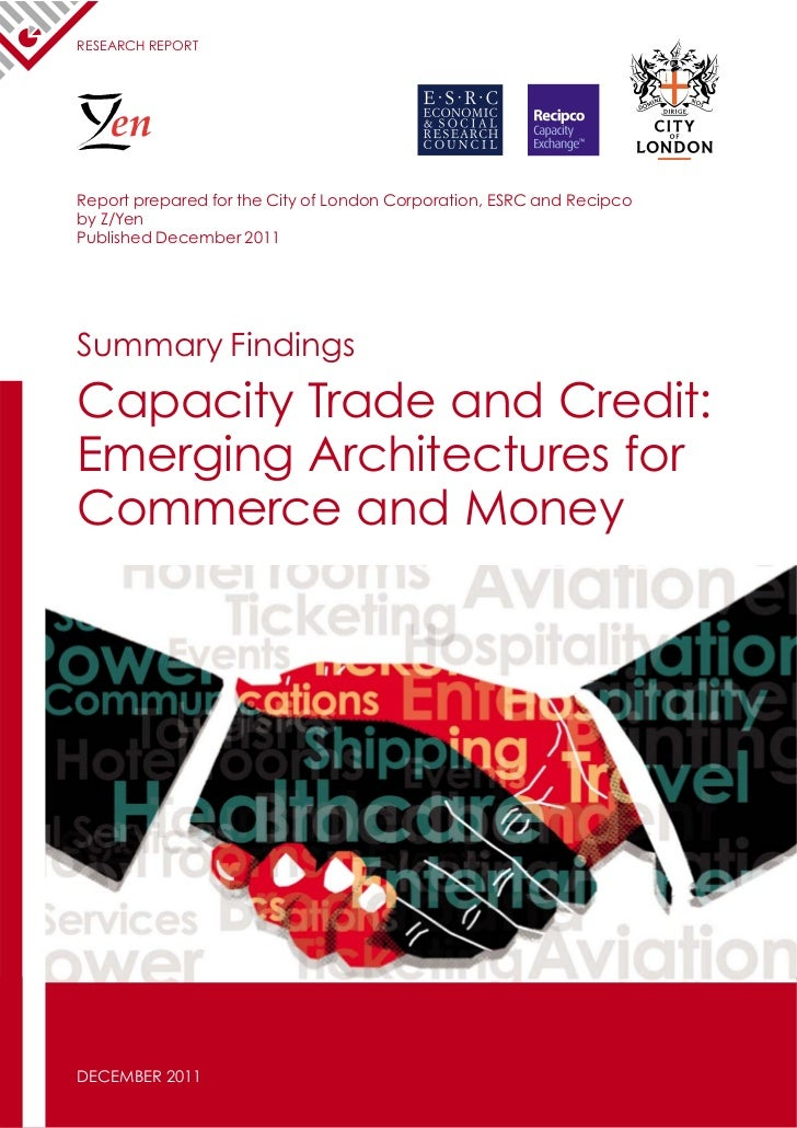 RESEARCH REPORT    enReport prepared for the City of London Corporation, ESRC and Recipcoby Z/YenPublished December 2011Su...