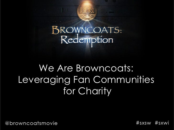 We Are Browncoats:  Leveraging Fan Communities  for Charity