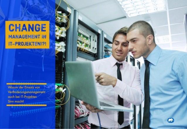 Change Management (Veränderungsmanagement) bei IT-Projekten ?!?! (Software-/System- Implementierungen) Veränderungskompete...