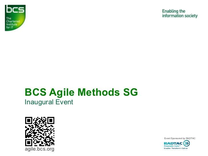Inaugural Event BCS Agile Methods SG agile.bcs.org