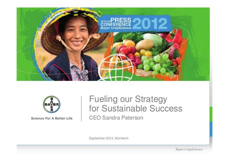 Fueling our Strategyfor Sustainable SuccessCEO Sandra PetersonSeptember 2012, Monheim