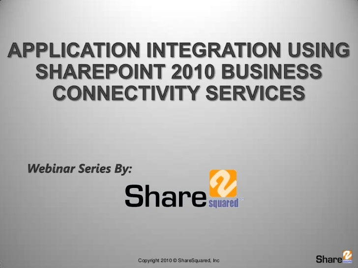 Application Integration using SharePoint 2010 Business Connectivity Services<br />Webinar Series By:<br />