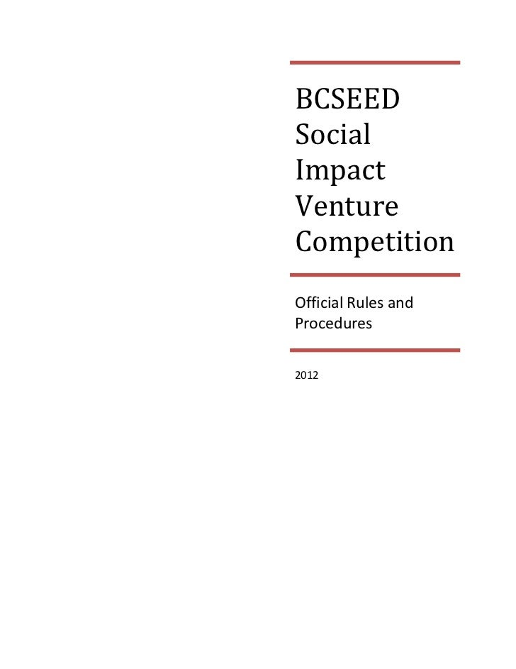 BCSEEDSocialImpactVentureCompetitionOfficial Rules andProcedures2012