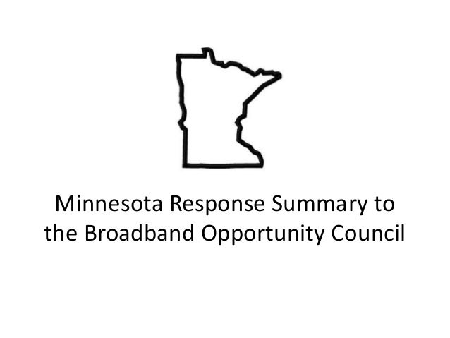 Minnesota Response Summary to the Broadband Opportunity Council
