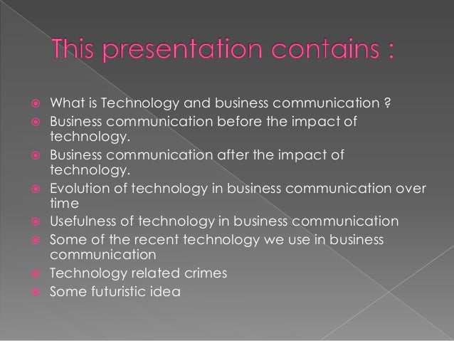 IMPACT OF TECHNOLOGY ON BUSINESS COMMUNICATION