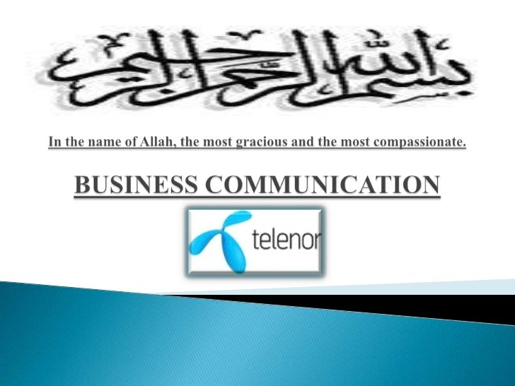 In the name of Allah, the most gracious and the most compassionate.BUSINESS COMMUNICATION<br />