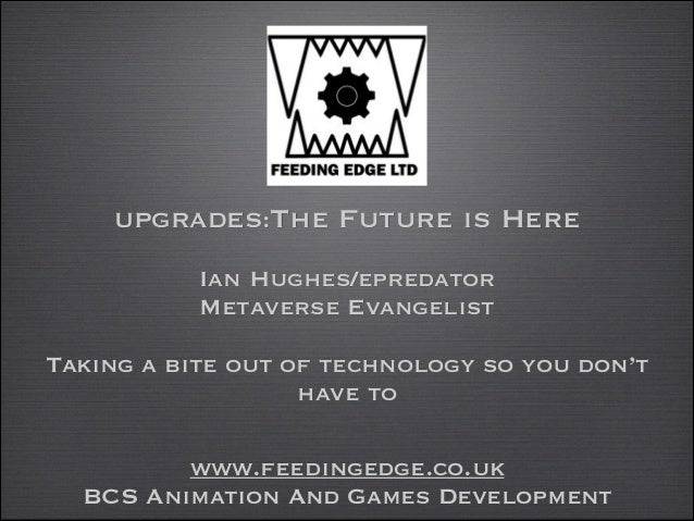 UPGRADES:The  Future is Here